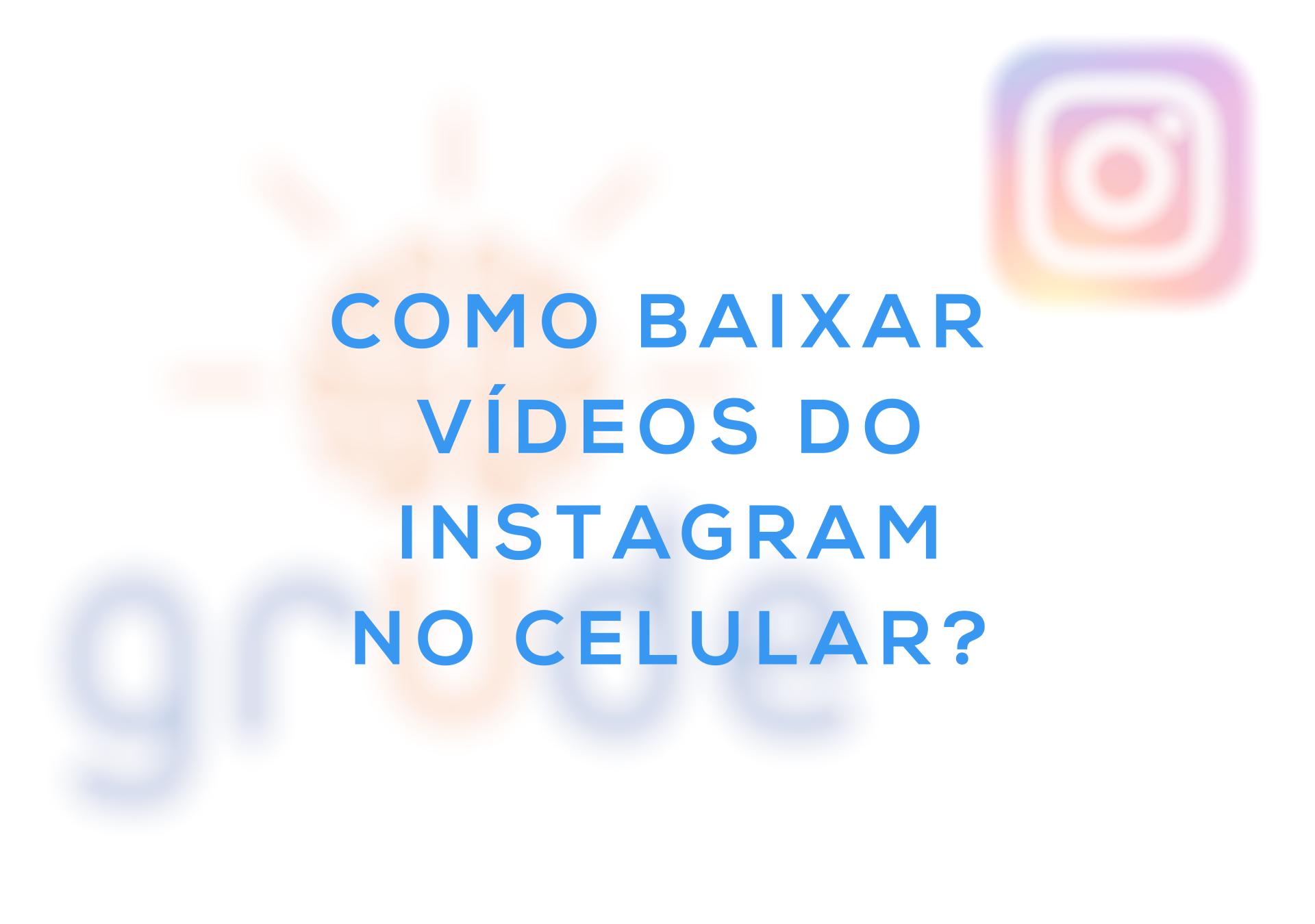como baixar video do instagram pelo iphone